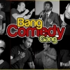 Bang Comedy Gang